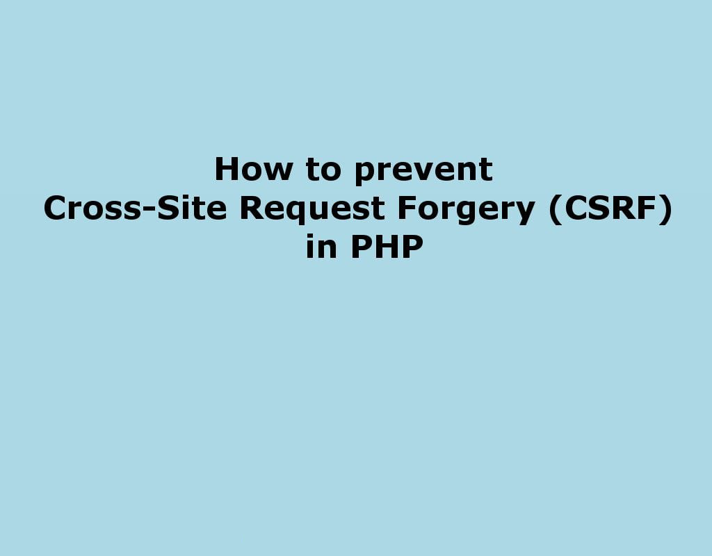 Secure your website using CSRF - PHP