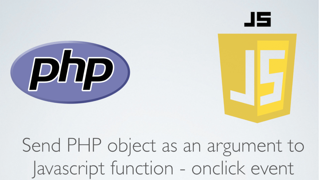 Send PHP object as an argument to Javascript function