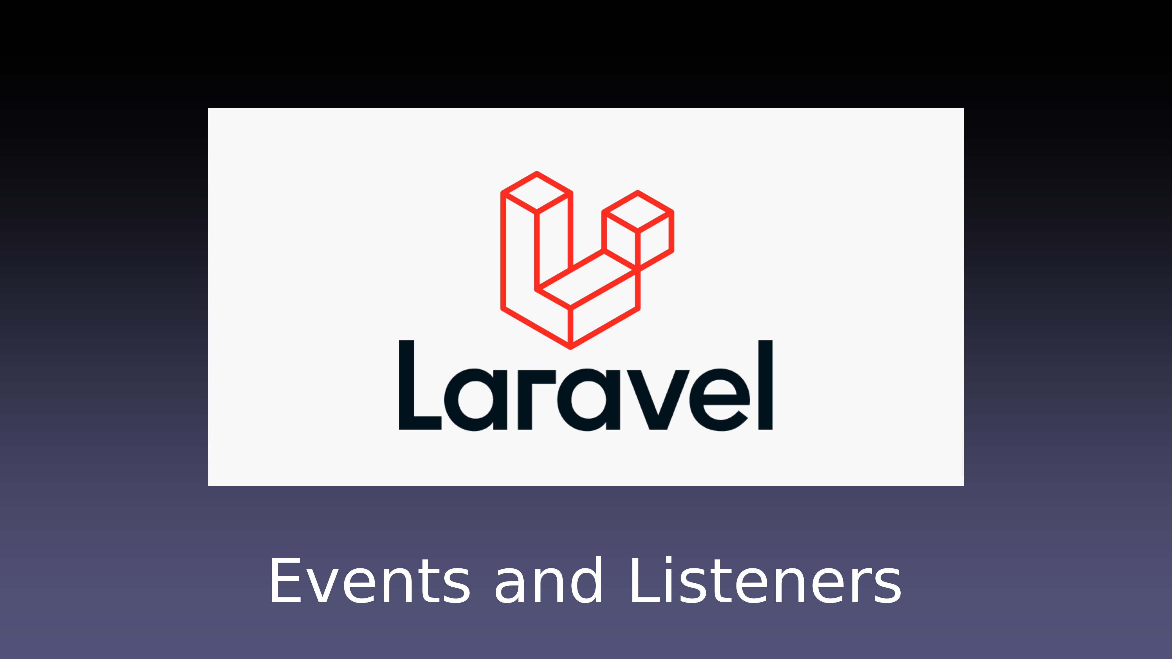 Events and Listeners - Laravel